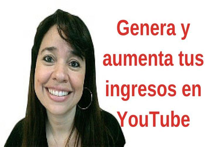 aumenta tus ingresos en youtube