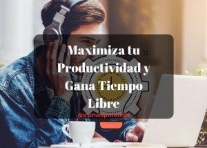 Maximiza tu Productividad